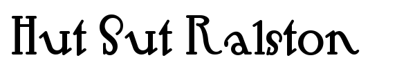 Hut Sut Ralston font preview