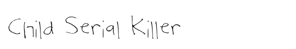 Child Serial Killer font preview