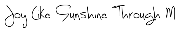 Joy Like Sunshine Through My Windowpane font preview